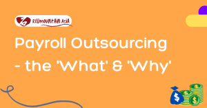 Payroll Outsourcing – the 'What' & 'Why'