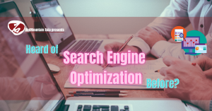 Heard of Search Engine Optimization Before?